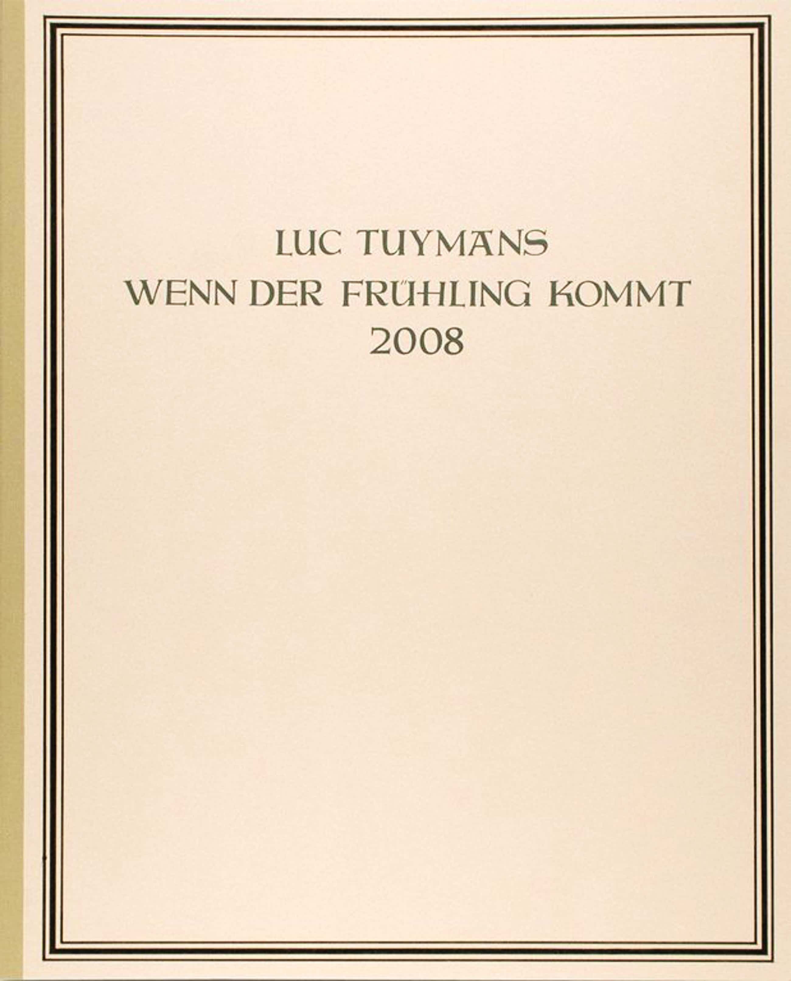 Luc Tuymans Wenn der Frühling kommt kopen? Bied vanaf 1850!